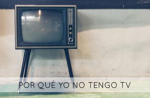No tengo televisión